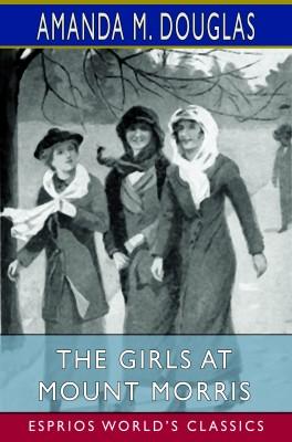 The Girls at Mount Morris (Esprios Classics)