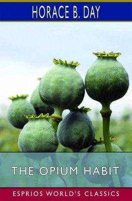 The Opium Habit (Esprios Classics)