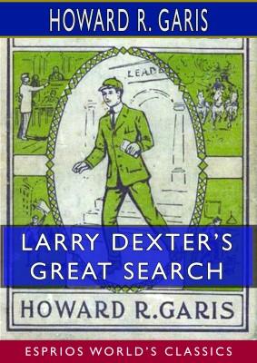 Larry Dexter's Great Search (Esprios Classics)