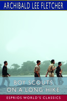 Boy Scouts on a Long Hike (Esprios Classics)