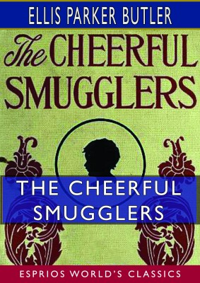 The Cheerful Smugglers (Esprios Classics)