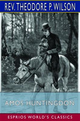 Amos Huntingdon (Esprios Classics)