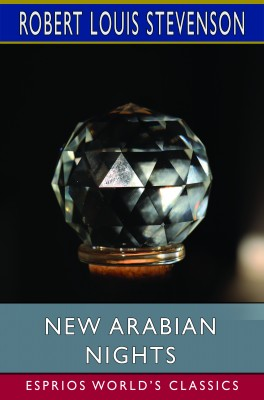 New Arabian Nights (Esprios Classics)