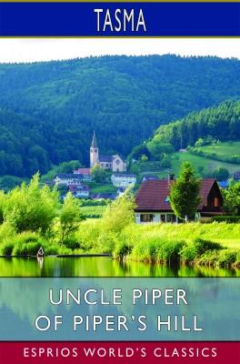 Uncle Piper of Piper's Hill (Esprios Classics)