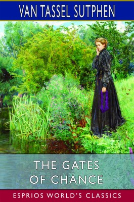 The Gates of Chance (Esprios Classics)