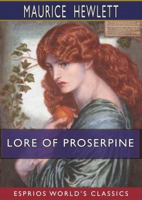 Lore of Proserpine (Esprios Classics)