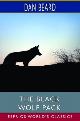 The Black Wolf Pack (Esprios Classics)