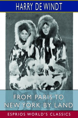 From Paris to New York by Land (Esprios Classics)