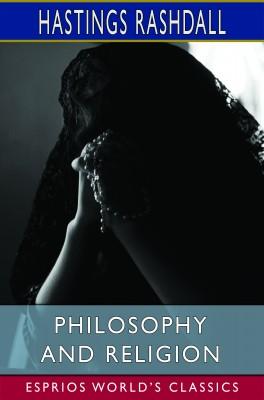 Philosophy and Religion (Esprios Classics)