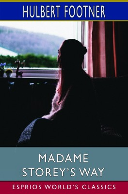 Madame Storey's Way (Esprios Classics)