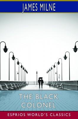 The Black Colonel (Esprios Classics)