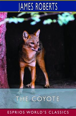 The Coyote (Esprios Classics)