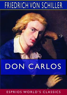 Don Carlos (Esprios Classics)