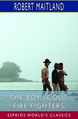 The Boy Scout Fire Fighters (Esprios Classics)