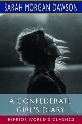 A Confederate Girl's Diary (Esprios Classics)