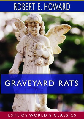 Graveyard Rats (Esprios Classics)