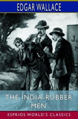 The India-Rubber Men (Esprios Classics)
