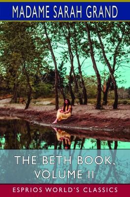 The Beth Book, Volume II (Esprios Classics)