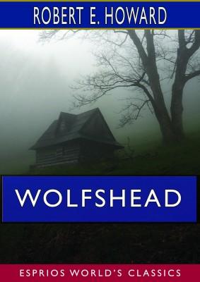 Wolfshead (Esprios Classics)