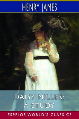 Daisy Miller: A Study (Esprios Classics)