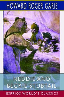 Neddie and Beckie Stubtail (Esprios Classics)
