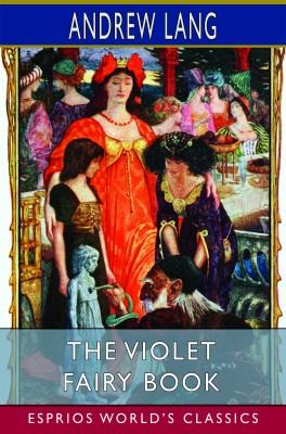 The Violet Fairy Book (Esprios Classics)