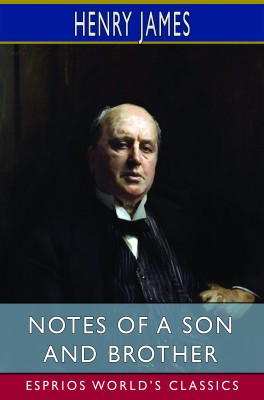 Notes of a Son and Brother (Esprios Classics)