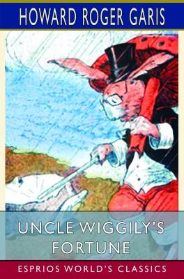 Uncle Wiggily's Fortune (Esprios Classics)