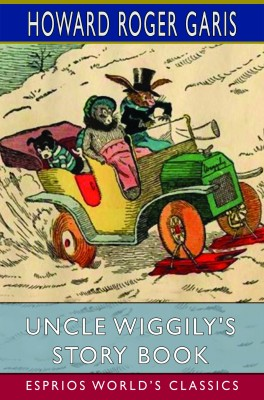 Uncle Wiggily's Story Book (Esprios Classics)