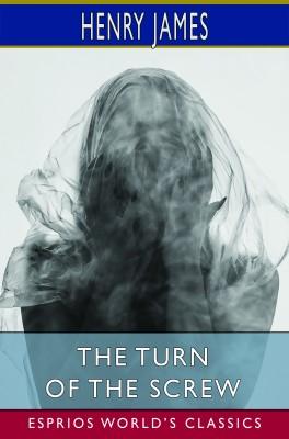 The Turn of the Screw (Esprios Classics)