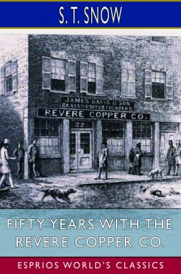 Fifty years with the Revere Copper Co. (Esprios Classics)