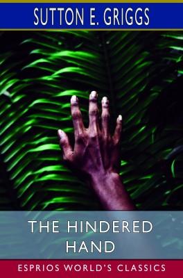 The Hindered Hand (Esprios Classics)