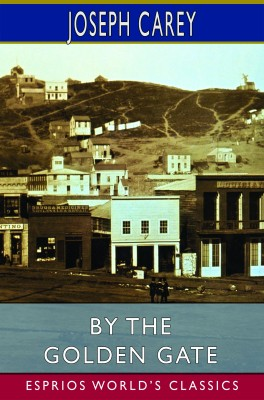 By the Golden Gate (Esprios Classics)
