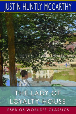 The Lady of Loyalty House (Esprios Classics)
