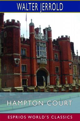 Hampton Court (Esprios Classics)