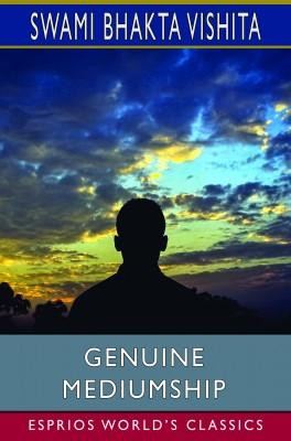 Genuine Mediumship (Esprios Classics)