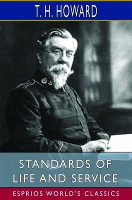 Standards of Life and Service (Esprios Classics)