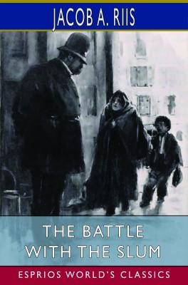 The Battle With the Slum (Esprios Classics)
