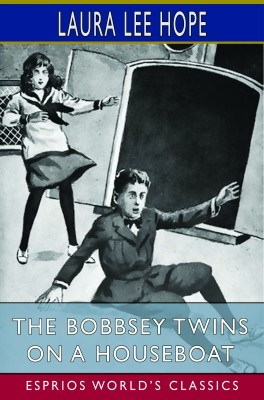 The Bobbsey Twins on a Houseboat (Esprios Classics)