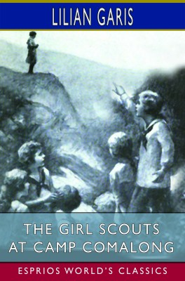 The Girl Scouts at Camp Comalong (Esprios Classics)