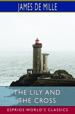The Lily and the Cross (Esprios Classics)