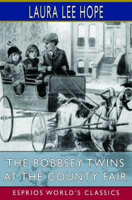 The Bobbsey Twins at the County Fair (Esprios Classics)