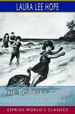 The Bobbsey Twins at the Seashore (Esprios Classics)