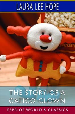 The Story of a Calico Clown (Esprios Classics)