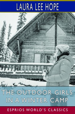 The Outdoor Girls in a Winter Camp (Esprios Classics)