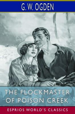The Flockmaster of Poison Creek (Esprios Classics)