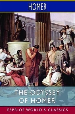 The Odyssey of Homer (Esprios Classics)