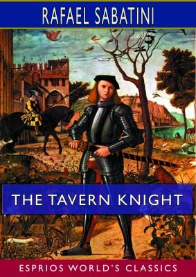 The Tavern Knight (Esprios Classics)