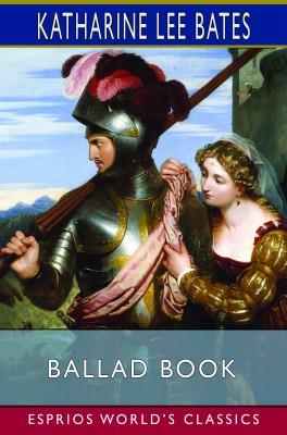 Ballad Book (Esprios Classics)