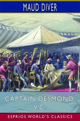 Captain Desmond, V.C. (Esprios Classics)